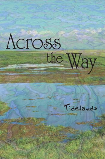 Across the Way: Tidelands