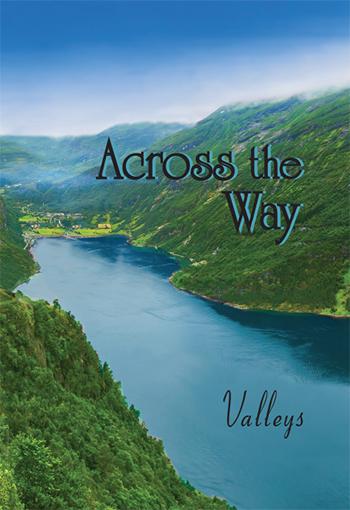 Across the Way: Valleys